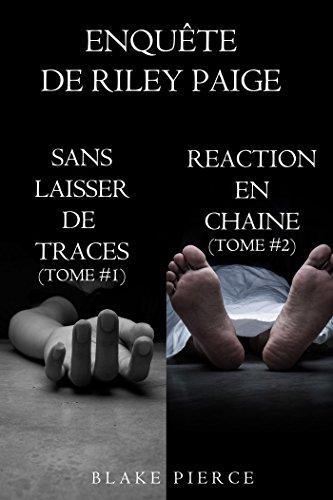 Coffret des enquêtes de Riley Paige : Sans laisser de traces (t. 1) et Réaction en chaîne (t. 2) (Une Enquête de Riley Paige) par Blake Pierce