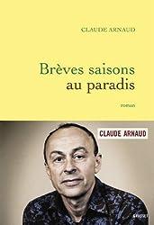 Brèves saisons au paradis : roman (Littérature Française) (French Edition)