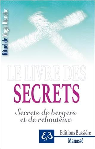 Le livre des secrets - Secrets de bergers et de rebouteux par Benjamin Manassé