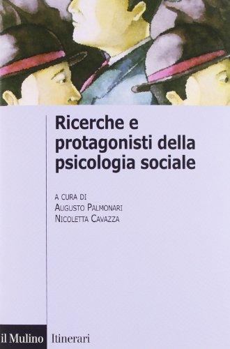 Ricerche e protagonisti della psicologia sociale