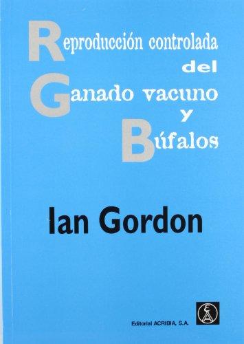 Reproducción controlada del ganado vacuno y búfalos por Ian Gordon