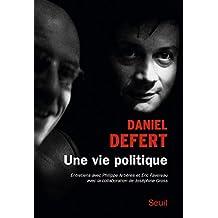 Une vie politique. Entretiens avec Philippe Artières et Éric Favereau