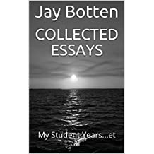 Collected Essays: My Student Years...et al (English Edition)