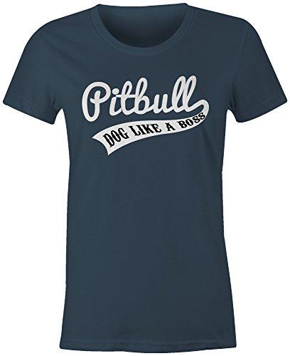 Pitbull Dog Like A Boss ★ Rundhals-T-Shirt Frauen-Damen ★ hochwertig bedruckt mit lustigem Spruch ★ Die perfekte Geschenk-Idee (03) dunkelblau