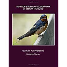 Burridge's Multilingual Dictionary of Birds of the World: Volume XXII Russian