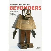 Beyonders: Transcending Average Leadership by Herman Van den Broeck (2012-02-16)