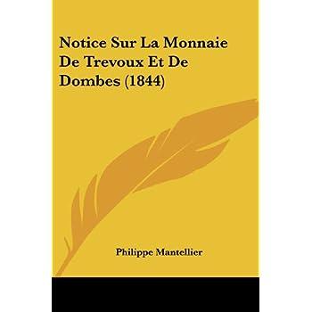 Notice Sur La Monnaie de Trevoux Et de Dombes (1844)