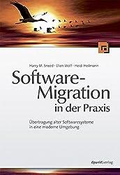 Software-Migration in der Praxis: Übertragung alter Softwaresysteme in eine moderne Umgebung