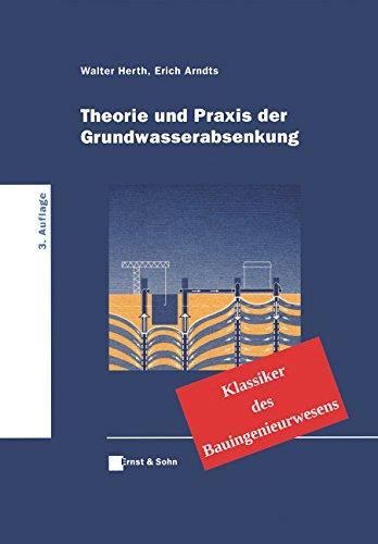 Theorie und Praxis der Grundwasserabsenkung: Klassiker des Bauingenieurwesens