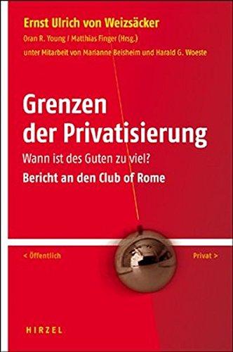 grenzen-der-privatisierung-wann-ist-des-guten-zu-viel-bericht-an-den-club-of-rome