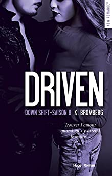 Driven Down shift Saison 8 par [Bromberg, K]