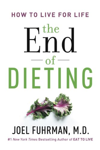 The End of Dieting: How to Live for Life (English Edition)