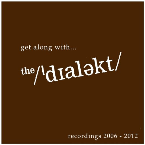 Get along with ... the'dialekt