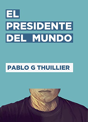 el-presidente-del-mundo
