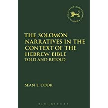The Solomon Narratives in the Context of the Hebrew Bible: Told and Retold