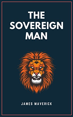 The Sovereign Man: Gain Confidence, Attract Women, Take Control Of Your Life (English Edition) - Gain Pills