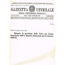 GAZZETTA UFFICIALE DELLA REPUBBLICA ITALIANA parte prima n. 114. Bilancio di previsione dello stato per l'anno finanziario 1989 e bilancio pluriennale per il triennio 1989-91.