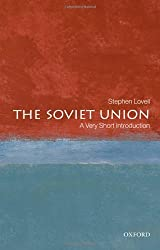 The Soviet Union: A Very Short Introduction (Very Short Introductions): Written by Stephen Lovell, 2009 Edition, (1st Edition) Publisher: OUP Oxford [Paperback]
