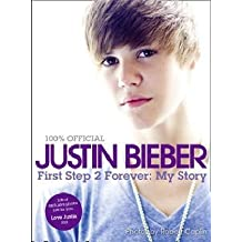 First Step 2 Forever: My Story by Justin Bieber (2010-10-14)