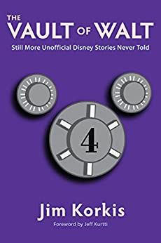 The Vault of Walt: Volume 4: Still More Unofficial Disney Stories Never Told (English Edition) di [Korkis, Jim]