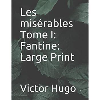 Les misérables Tome I: Fantine: Large Print