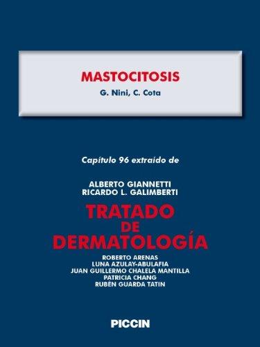 Capítulo 96 extraído de Tratado de Dermatología - MASTOCITOSIS por A.Giannetti