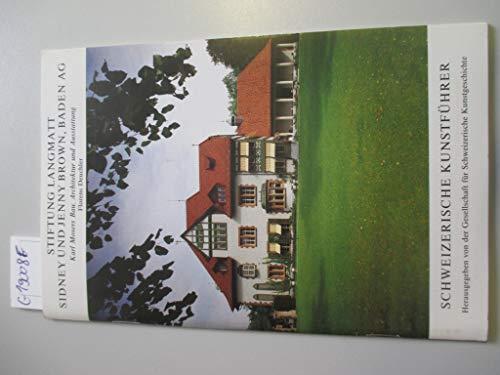 Stiftung Langmatt Sidney und Jenny Brown, Baden AG.Karl Mosers Bau. Architektur und Ausstattung (Schweizerische Kunstführer)