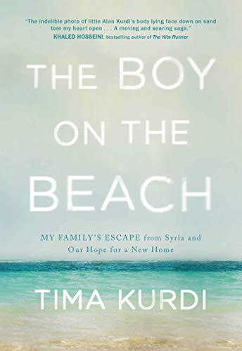 The Boy on the Beach: My Family's Escape from Syria and Our Hope for a New Home por Tima Kurdi