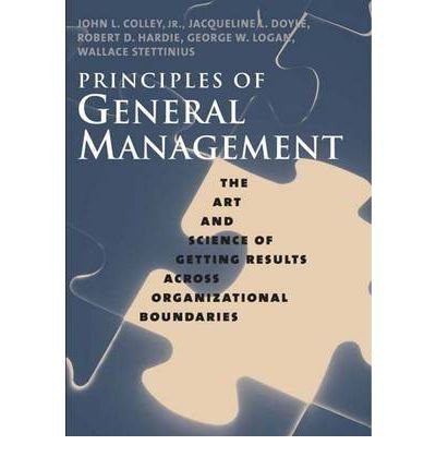 Principles of General Management: The Art and Science of Getting Results Across Organizational Boundaries (Hardback) - Common