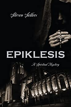 EPIKLESIS: A Spiritual Mystery (English Edition) di [Sellers, Steven]