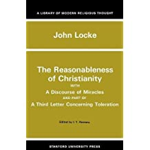 The Reasonableness of Christianity, and a Discourse of Miracles (Library of Modern Religious Thought)
