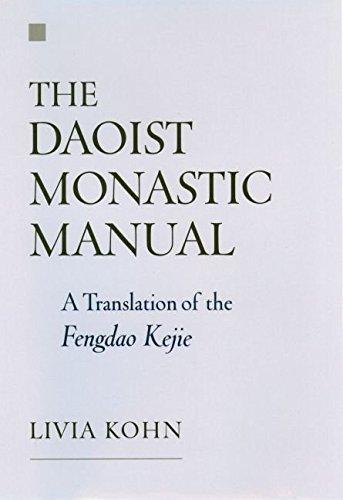 [(The Daoist Monastic Manual : A Translation of the Fengdao Kejie)] [Translated by Livia Kohn] published on (July, 2004)