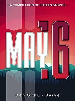 MAY 16 by [Ochu-Baiye, Dan]