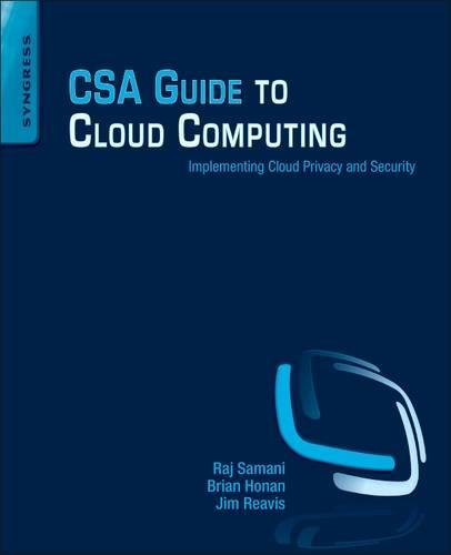 CSA Guide to Cloud Computing: Implementing Cloud Privacy and Security