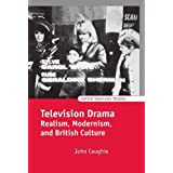 Television Drama: Realism, Modernism, and British Culture (Oxford Television Studies) by John Caughie (2000-02-24)