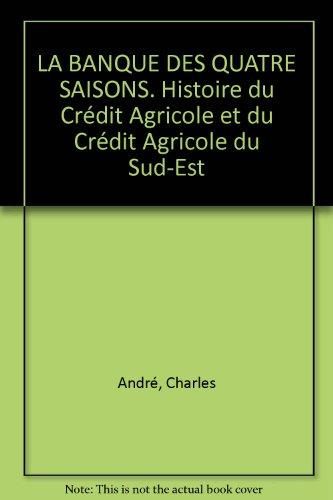 la-banque-des-quatre-saisons-histoire-du-credit-agricole-et-du-credit-agricole-du-sud-est
