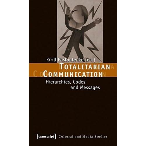 TOTALITARIAN COMMUNICATION (Cultural and Media Studies) by Kirill Postoutenko (2010-05-15)
