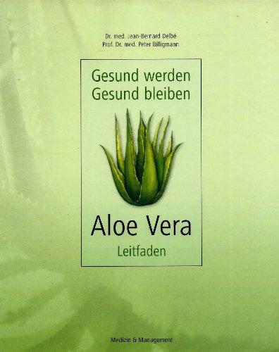 Gesund werden - gesund bleiben: Aloe-Vera-LeitfadenGesund bleiben - Aloe Vera Gesundheit