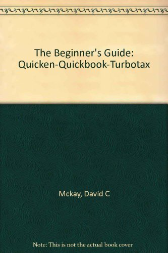 the-beginners-guide-quicken-quickbook-turbotax-by-mckay-david-c-1995-hardcover