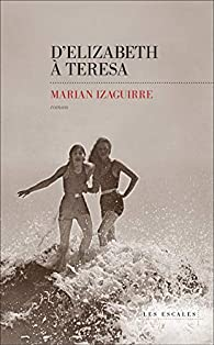 D'Elizabeth à Teresa par Marian  Izaguirre