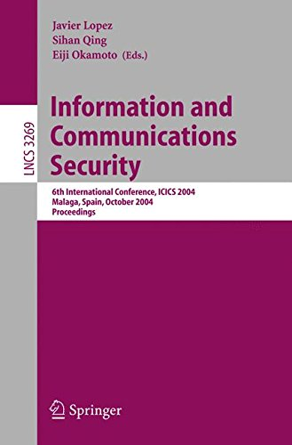 Information and Communications Security: 6th International Conference, ICICS 2004, Malaga, Spain, October 27-29, 2004. Proceedings (Lecture Notes in Computer Science)