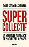 Supercollectif. La nouvelle puissance de l'intelligence collective (Documents) - Format Kindle - 9782213710815 - 12,99 €