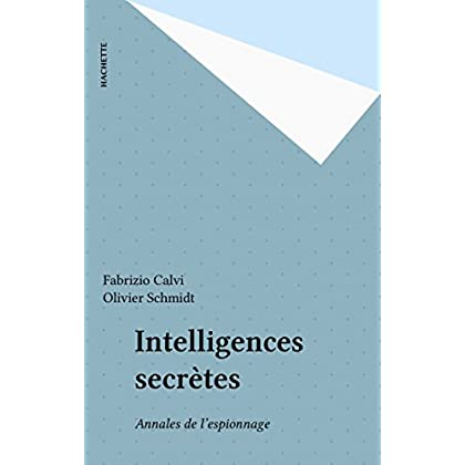 Intelligences secrètes: Annales de l'espionnage (Hl Essais 20e S)