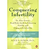 [ CONQUERING INFERTILITY: DR. ALICE DOMAR'S MIND/BODY GUIDE TO ENHANCING FERTILITY AND COPING WITH INFERTILITY ] Conquering Infertility: Dr. Alice Domar's Mind/Body Guide to Enhancing Fertility and Coping with Infertility By Domar, Alice D. ( Author ) Feb-2004 [ Paperback ]