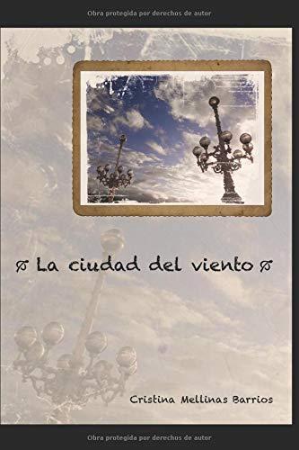 La ciudad del viento por Cristina Mellinas Barrios