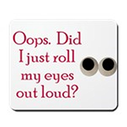 cafepress-oops-i-did-i-just-rouleau-my-eyes-out-loud-tapis-de-souris-en-caoutchouc-antiderapant-tapi