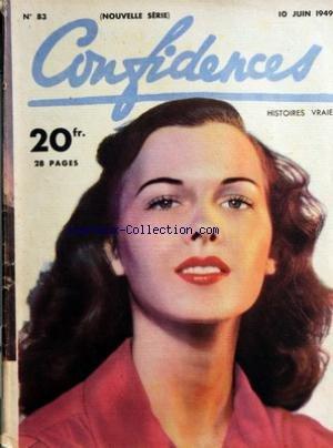 CONFIDENCES [No 83] du 10/06/1949 - HISTOIRES VRAIES - FORGER SON BONHEUR - IL NE CROYAIT PAS EN LUI-MEME - LE SECRET DE MON MARI - CONFIDENTIELLEMENT - VIVRE ET REUSSIR, PAR BALDIN - LES CHEMINS DE L'INNOCENCE, ROMAN PAR TAYLOR CALDWELL - LE MIRACLE DES CLOCHES, ROMAN PAR RUSSELL JANNEY - PROBLEME HUMAIN - REPONSE AU PROBLEME HUMAIN DU NUMERO 72 - LES MOTS CROISES DE CONFIDENCES - COMMENT VOUS ETES-VOUS CONNUS ? - RIP KIRBY - LES CONFIDENCES DU CIEL - ALICE AU PAYS DE LA BEAUTE - BLONDIE par Collectif
