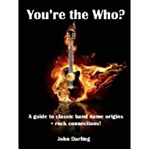 You're the Who?: A guide to classic band name origins + rock connections!