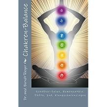 Chakren-Balance. Schüßler-Salze, Homöopathie, Düfte
