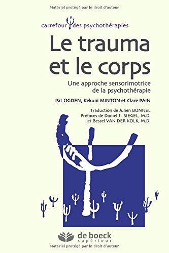 Le trauma et le corps : Une approche sensorimotrice de la psychothérapie
